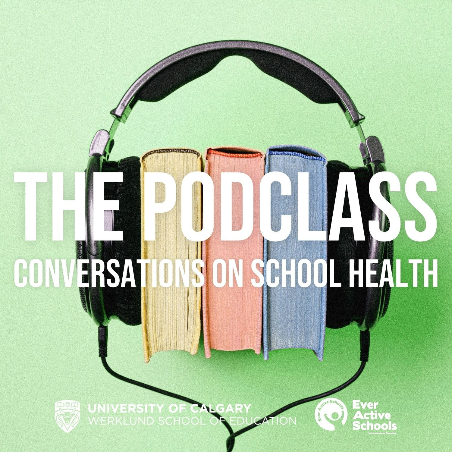 Three hardcover books between over ear headphones, with title The Podclass/Conversations on School Health